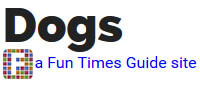 WWW.DOGS.THEFUNTIMESGUIDE.COM